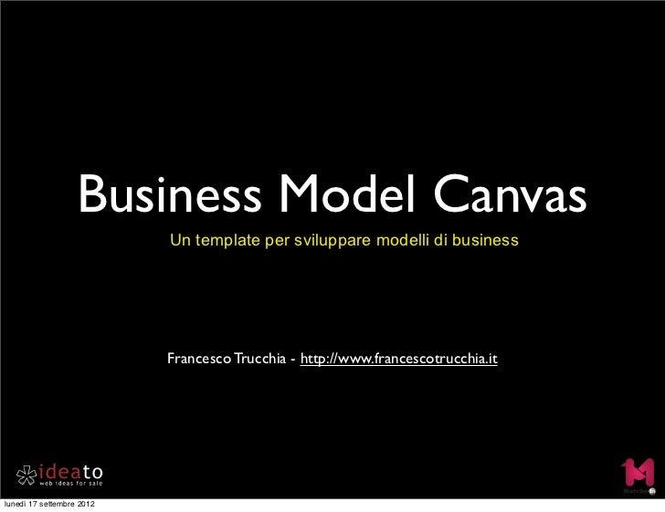 Business Model Canvas                           Un template per sviluppare modelli di business                           F...