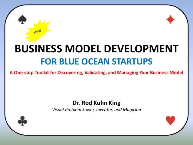 BUSINESS MODEL DEVELOPMENT FOR BLUE OCEAN STARTUPS