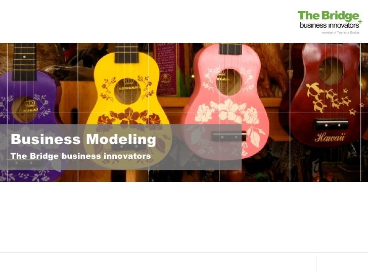 Business ModelingThe Bridge business innovators