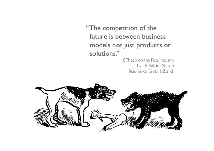 """""""!The competition of the  future is between business  models not just products or  solutions.""""!            6 Thesis on the..."""