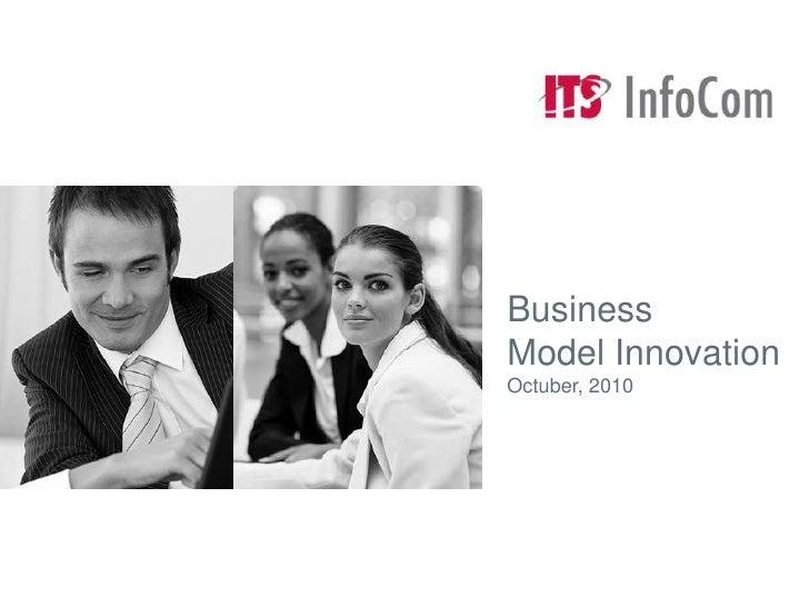 Business Model InnovationOctuber, 2010<br />