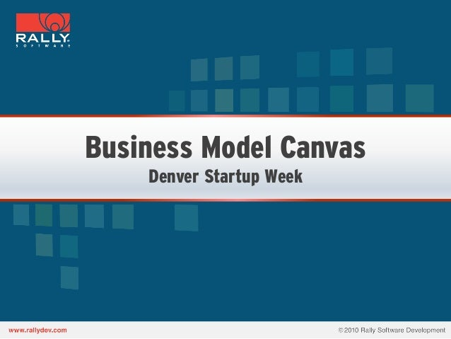 Business Model Canvas    Denver Startup Week