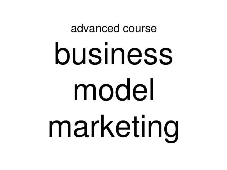 advanced coursebusiness modelmarketing