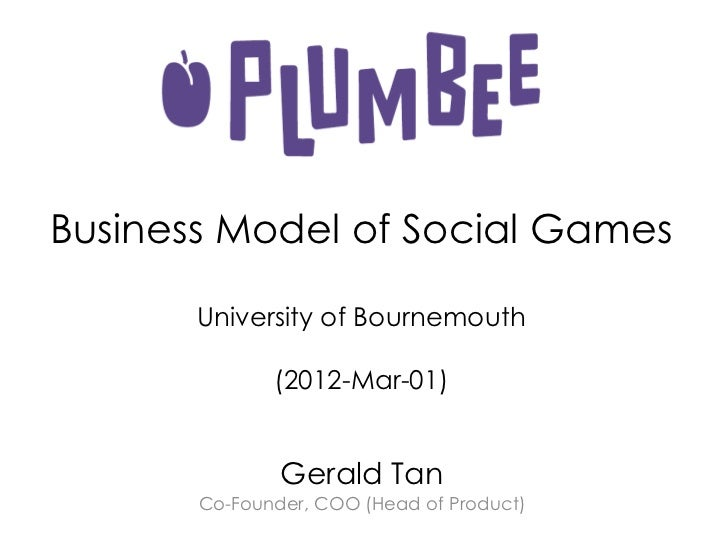 Business Model of Social Games       University of Bournemouth              (2012-Mar-01)               Gerald Tan       C...