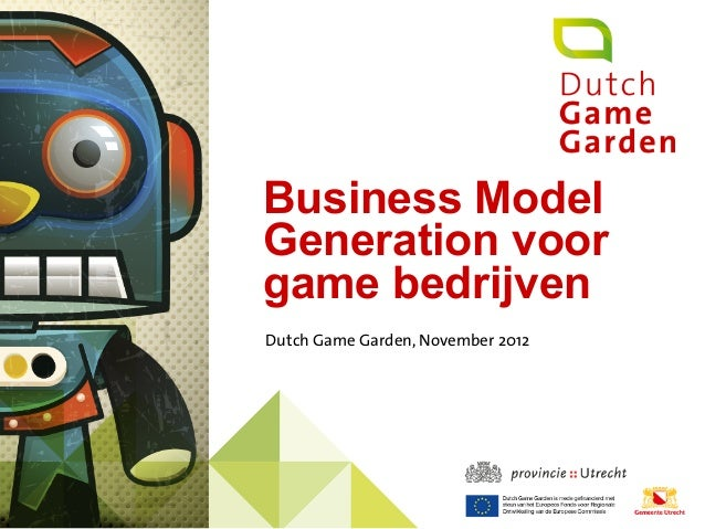Business ModelGeneration voorgame bedrijvenDutch Game Garden, November 2012