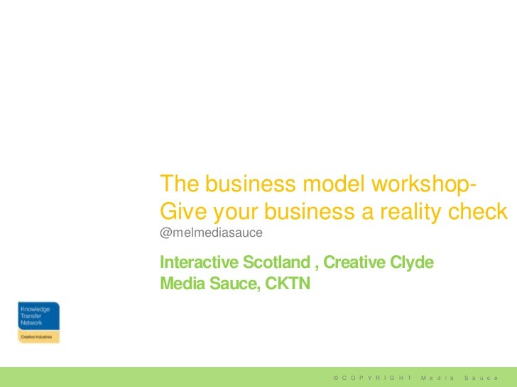 | Media – Sauce | Mellissa NormanThe business model workshop-Give your business a reality check@melmediasauceInteractive S...