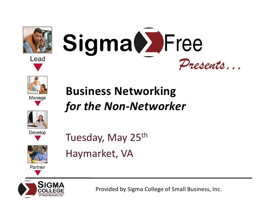 Sigma                           Free                                       Presents… Business Networking for the Non‐Netwo...