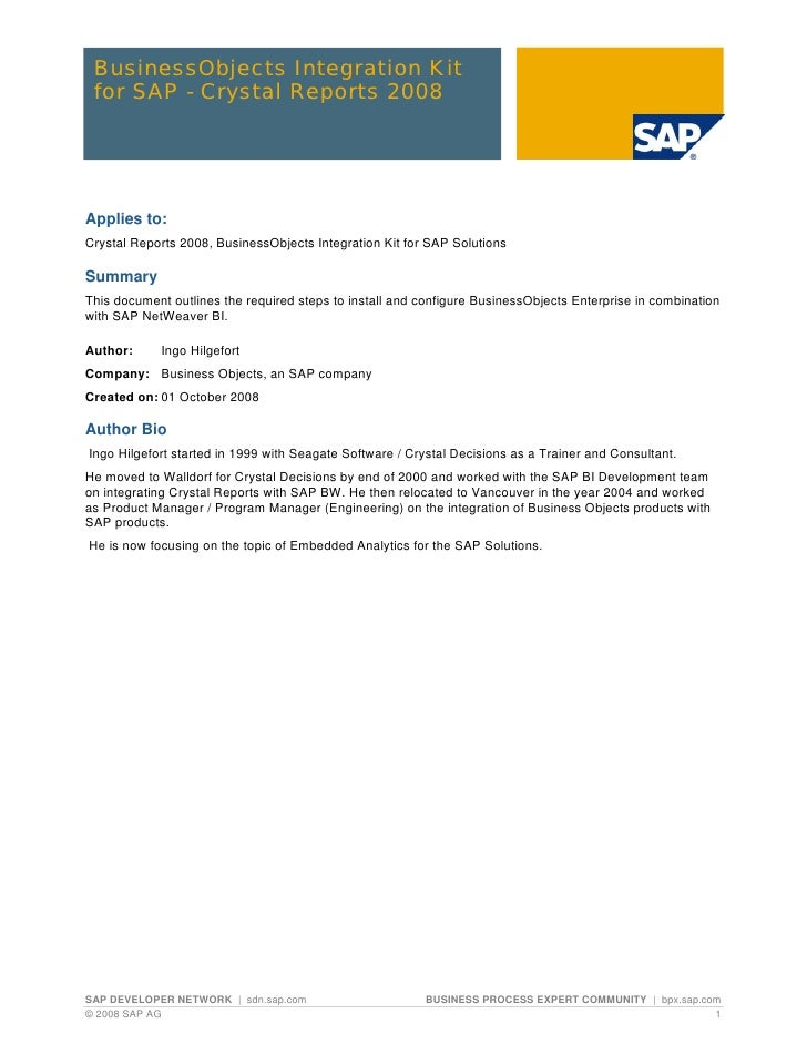 BusinessObjects Integration Kit for SAP - Crystal Reports 2008Applies to:Crystal Reports 2008, BusinessObjects Integration...