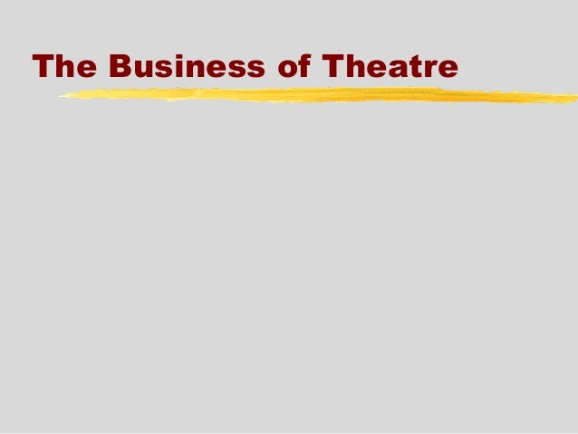 The Business of Theatre