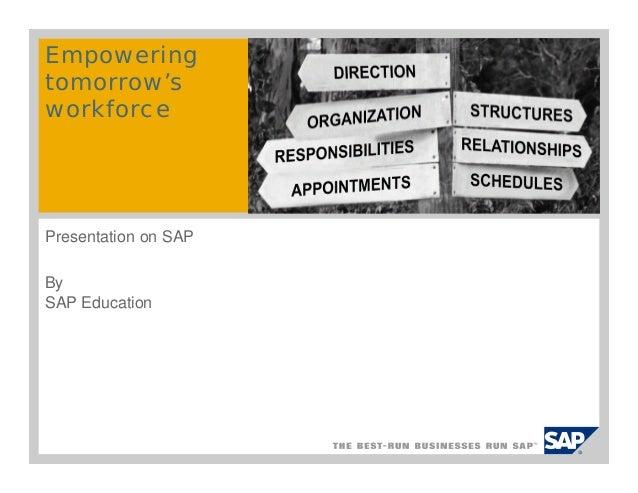 Presentation on SAP By SAP Education Empowering tomorrow's workforce