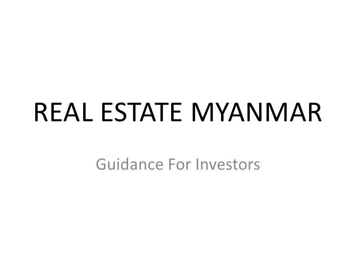 REAL ESTATE MYANMAR    Guidance For Investors