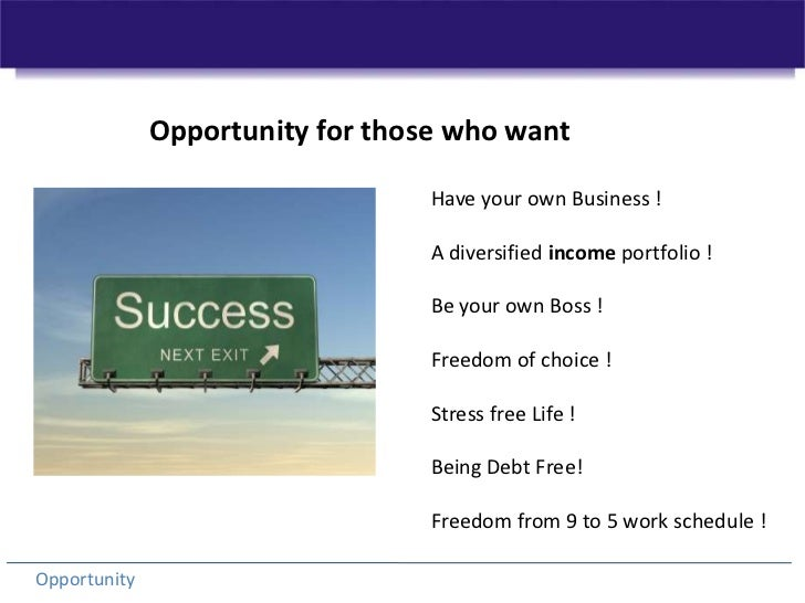 Opportunity for those who want <br />Have your own Business !<br />A diversified income portfolio !<br />Be your own Boss ...