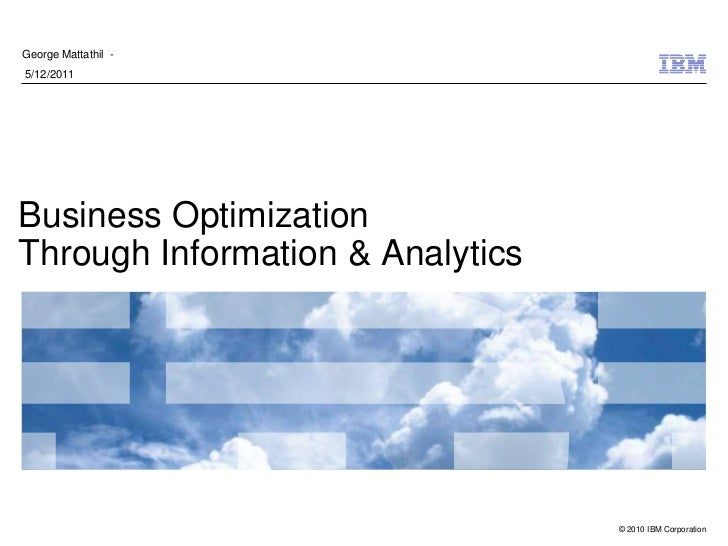 Business Optimization Thru Information Analytics