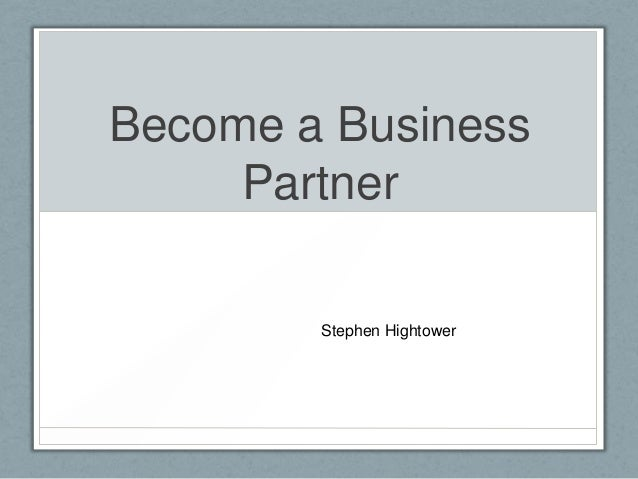 Become a Business     Partner        Stephen Hightower