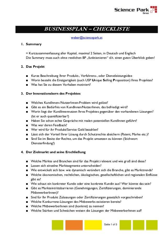 BUSINESSPLAN – CHECKLISTE weber@sciencepark.at 1. Summary = Kurzzusammenfassung aller Kapitel, maximal 2 Seiten, in Deutsc...