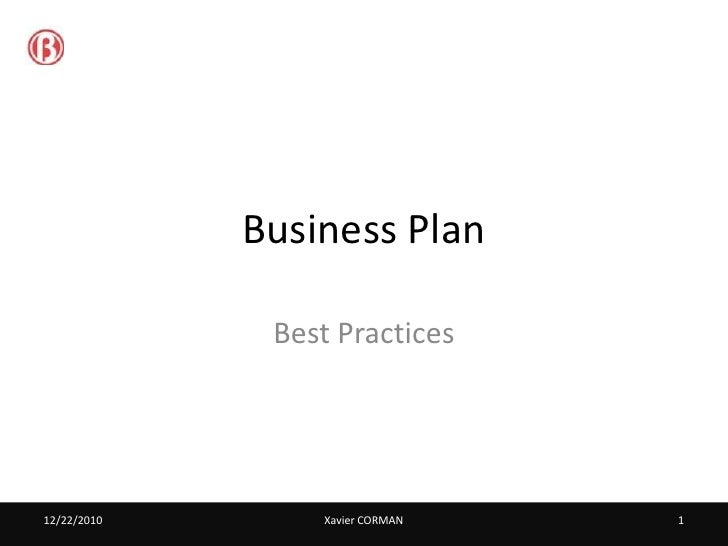 Business Plan              Best Practices12/22/2010       Xavier CORMAN   1