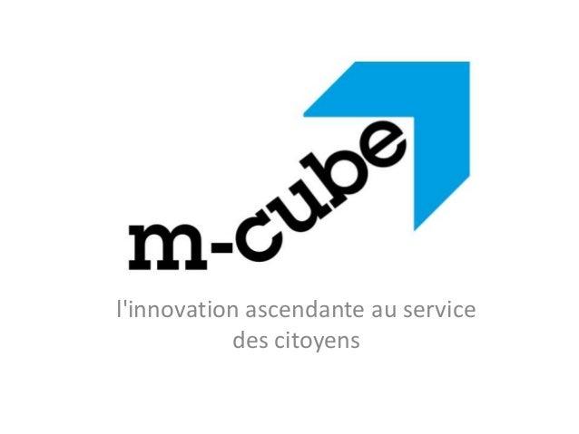 l'innovation ascendante au service  des citoyens