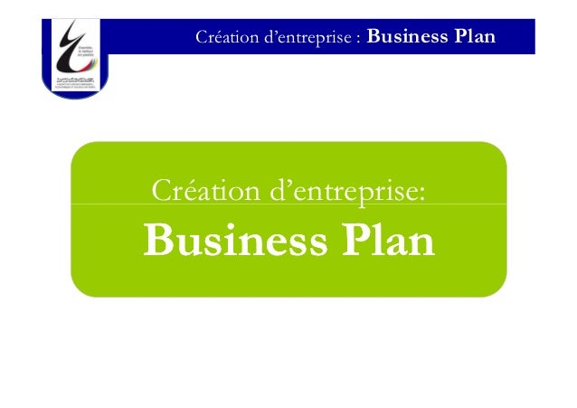 Création d'entreprise : Business PlanCréation d'entreprise:Business Plan