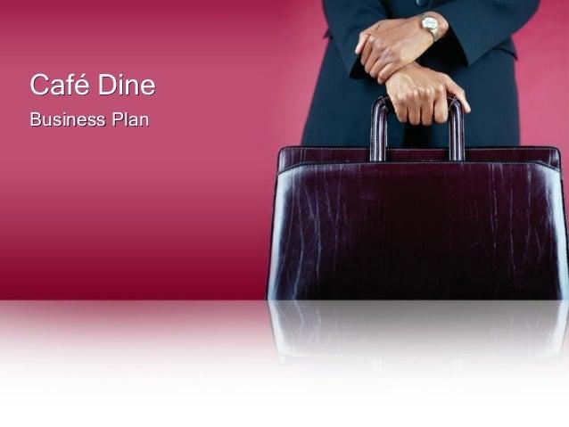 Business plan cafe dine