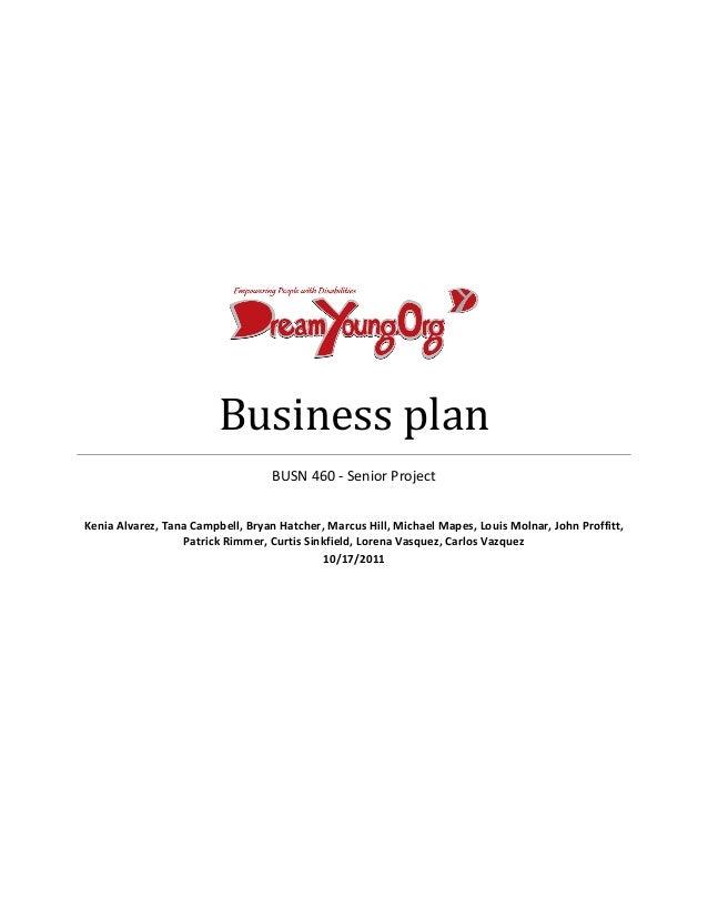 Business plan                                   BUSN 460 - Senior ProjectKenia Alvarez, Tana Campbell, Bryan Hatcher, Marc...