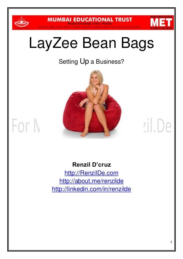 LayZee Bean Bags Setting Up a Business?  Renzil D'cruz http://RenzilDe.com http://about.me/renzilde http://linkedin.com/in...