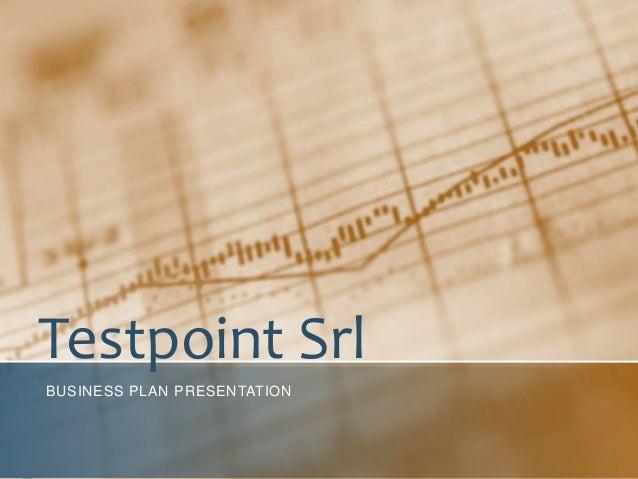 Testpoint Srl BUSINESS PLAN PRESENTATION