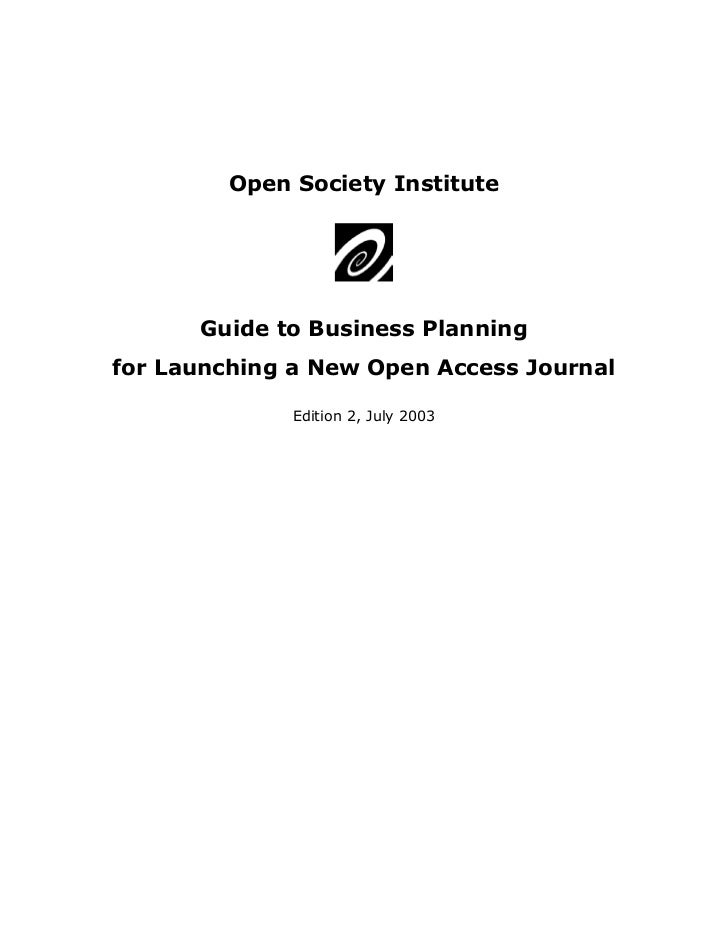Open Society Institute      Guide to Business Planningfor Launching a New Open Access Journal              Edition 2, July...