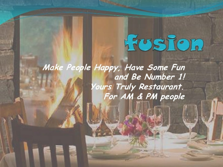 Make People Happy, Have Some Fun                 and Be Number 1!           Yours Truly Restaurant.              For AM & ...