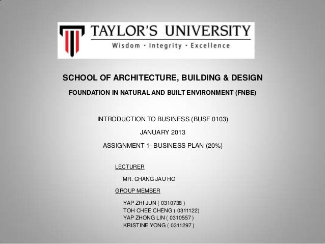 SCHOOL OF ARCHITECTURE, BUILDING & DESIGN FOUNDATION IN NATURAL AND BUILT ENVIRONMENT (FNBE)        INTRODUCTION TO BUSINE...