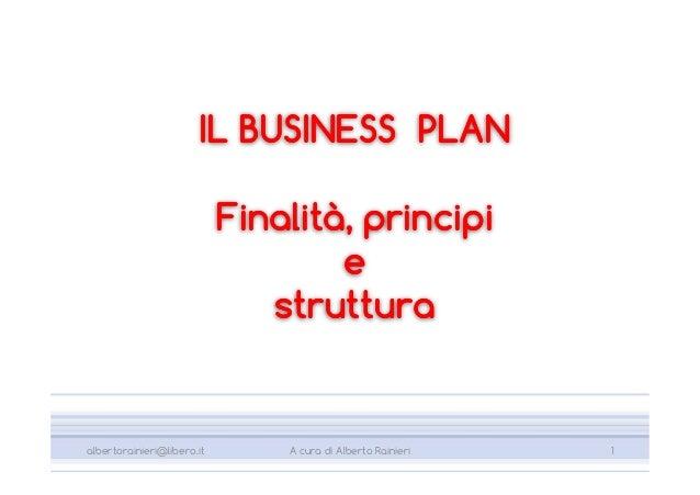 IL BUSINESS PLAN                            Finalità, principi                                    e                       ...