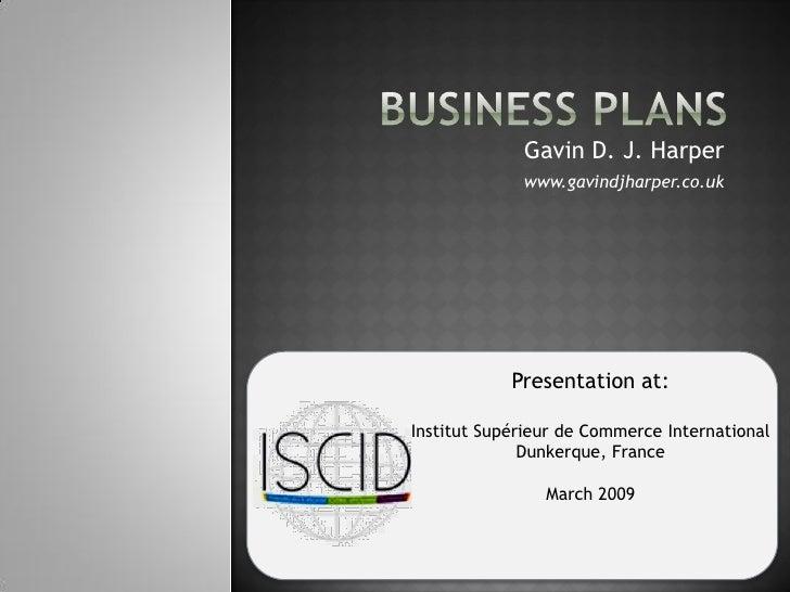 Gavin D. J. Harper              www.gavindjharper.co.uk                 Presentation at:  Institut Supérieur de Commerce I...