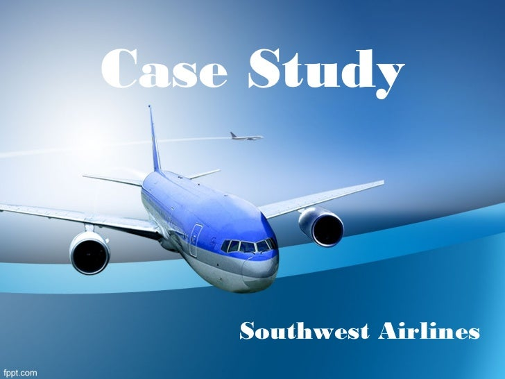 Case Study    Southwest Airlines