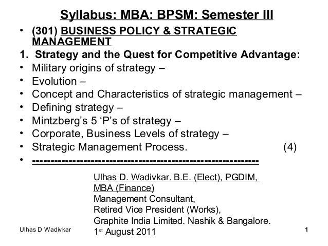 Ulhas D Wadivkar 11 Syllabus: MBA: BPSM: Semester III • (301) BUSINESS POLICY & STRATEGIC MANAGEMENT 1. Strategy and the Q...