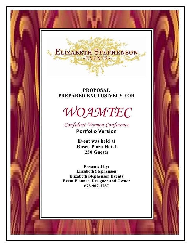 PROPOSAL PREPARED EXCLUSIVELY FOR    WOAMTEC  Confident Women Conference        Portfolio Version        Event was held at...