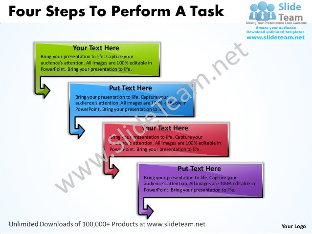 Four Steps To Perform A Task                   Your Text Here    Bring your presentation to life. Capture your    audience...