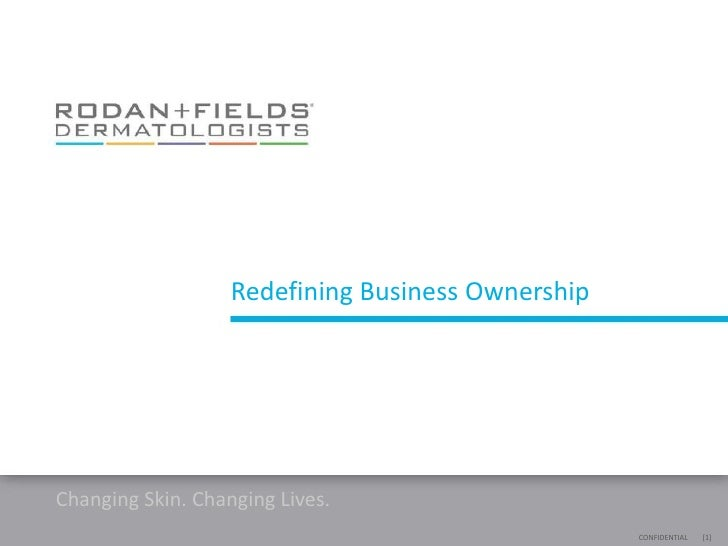 Redefining Business OwnershipChanging Skin. Changing Lives.                                                   CONFIDENTIAL...
