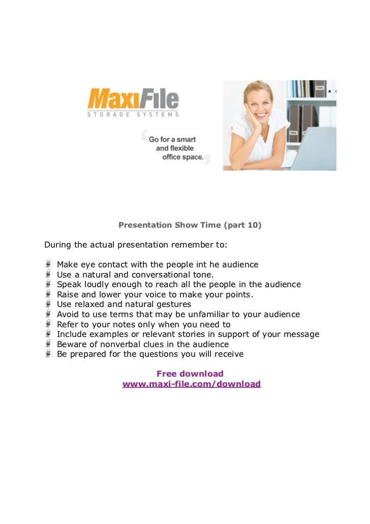 Presentation Show Time (part 10)During the actual presentation remember to:  Make eye contact with the people int he audie...