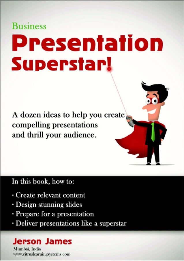 Business Presentation Superstar: E-Book. Download it FREE at www.citruslearningsystems.com/products/