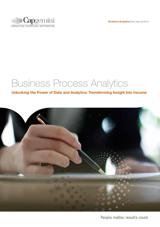 Business Analytics the way we do itBusiness Process AnalyticsUnlocking the Power of Data and Analytics: Transforming Insig...