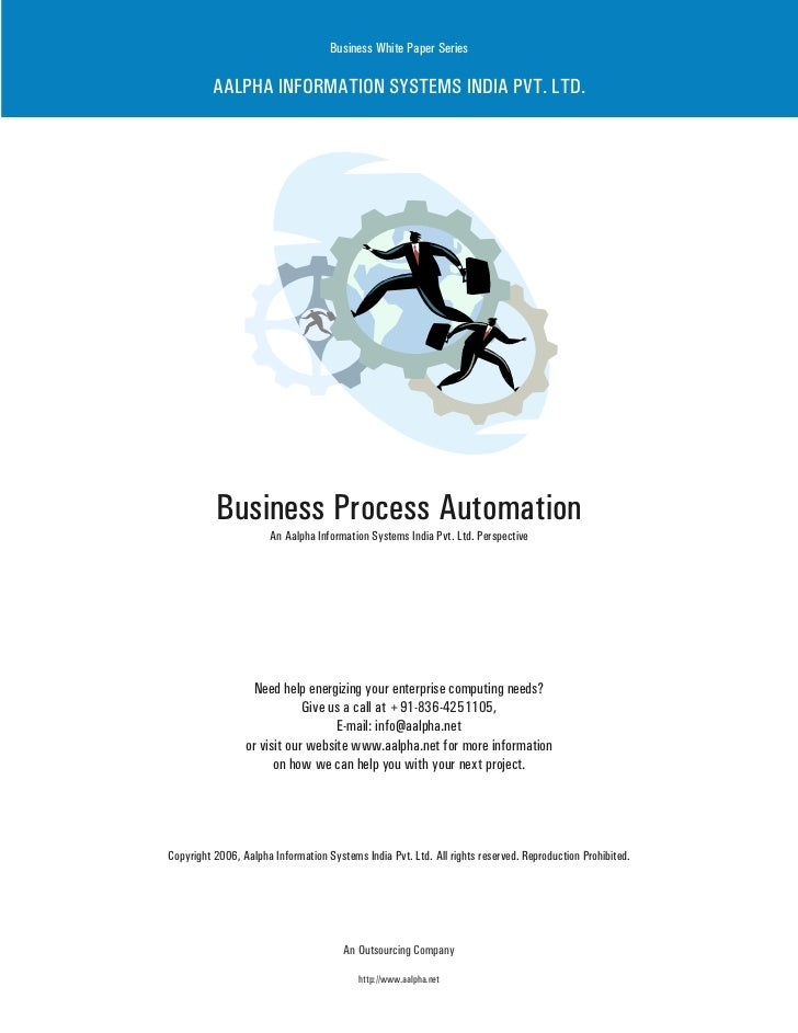 Business White Paper Series            AALPHA INFORMATION SYSTEMS INDIA PVT. LTD.               Business Process Automatio...
