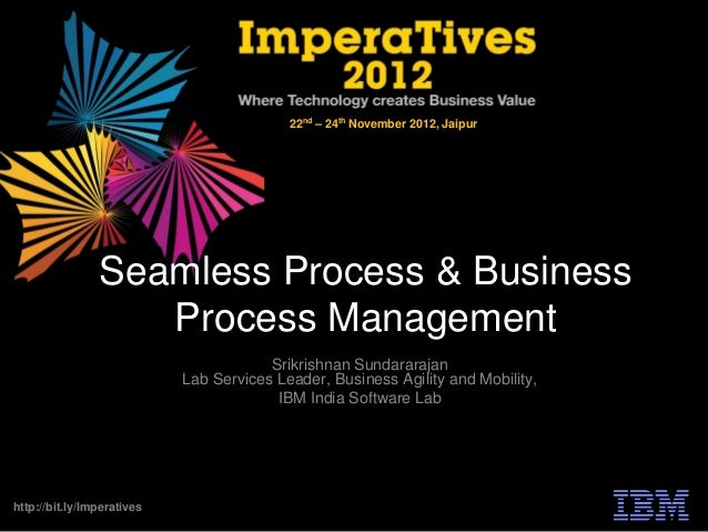 Seamless Process & Business Process Management - Srikrishnan Sundararajan