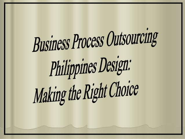 Business Process Outsourcing Philippines Design Making the Right Choice