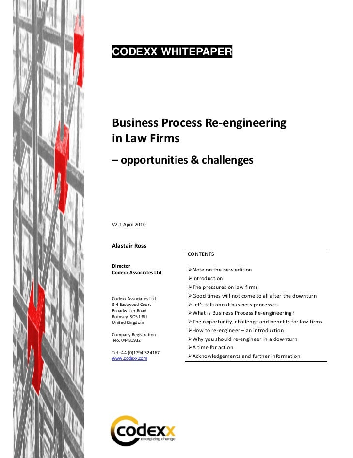 CODEXX WHITEPAPERBusiness Process Re-engineeringin Law Firms– opportunities & challengesV2.1 April 2010Alastair Ross      ...