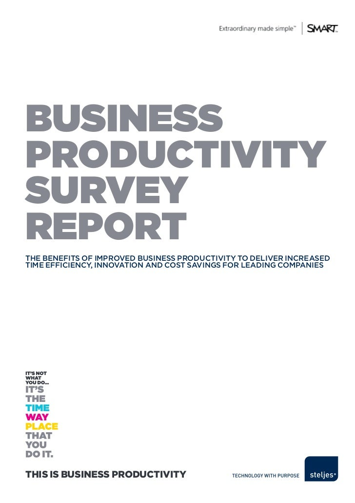 BUSINESSPRODUCTIVITYSURVEYREPORTTHE BENEFITS OF ImprOvEd BuSINESS prOducTIvITy TO dELIvEr INcrEASEdTImE EFFIcIENcy, INNOvA...