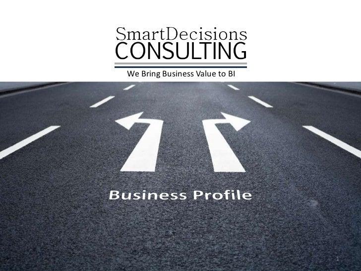 We Bring Business Value to BI                                1