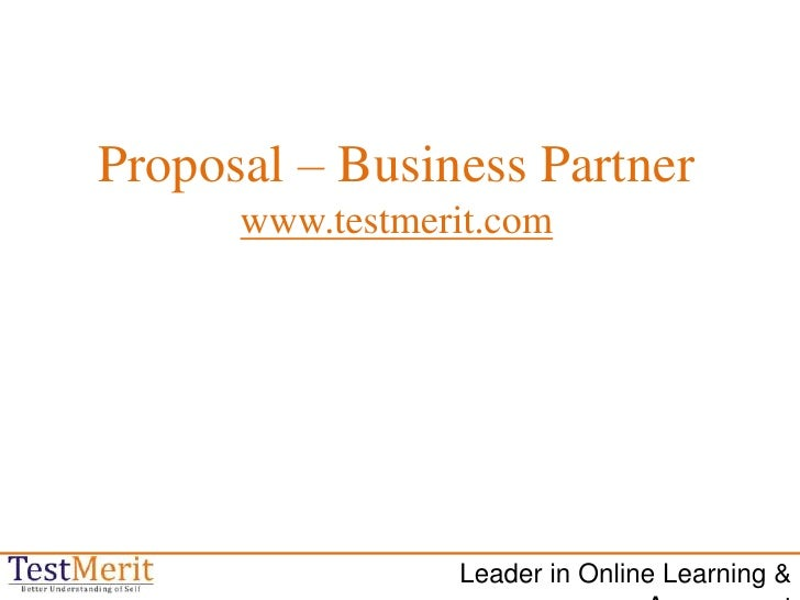 Proposal – Business Partner<br />www.testmerit.com<br />Leader in Online Learning & Assessment<br />