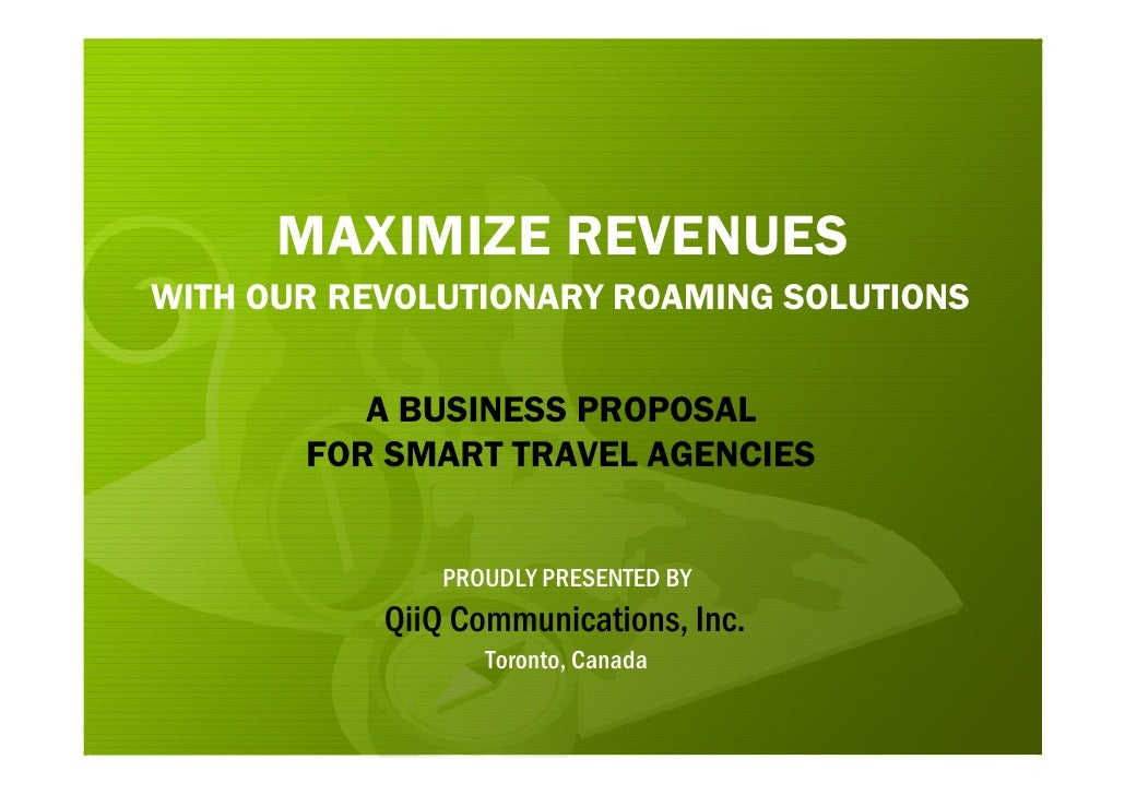 business proposal of travel agency to A travel agency takes help of various advertising media to popularize their new travel plan, the sample business proposal letter format gives you an idea of how.