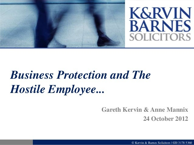 Business Protection and TheHostile Employee...                 Gareth Kervin & Anne Mannix                               2...