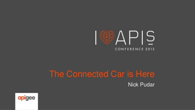 The Connected Car is Here Nick Pudar
