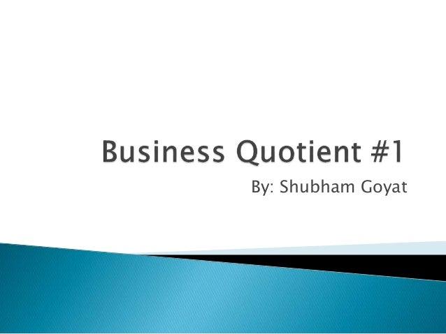 Business quotient #1